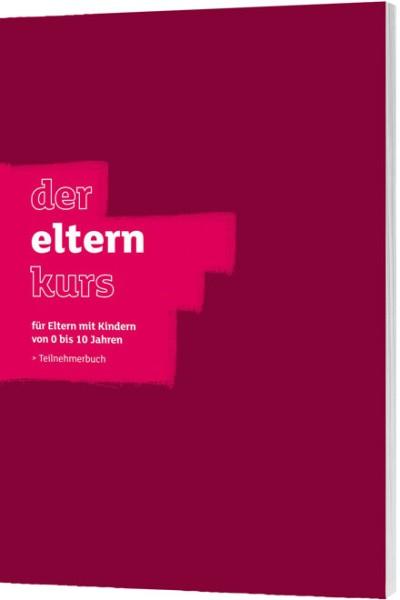 Der Elternkurs - Teilnehmerbuch