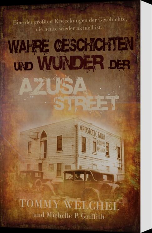 Wahre Geschichten und Wunder de Azusa Street