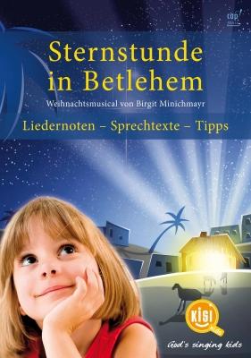 Sternstunde in Betlehem - Lieder- und Regieheft