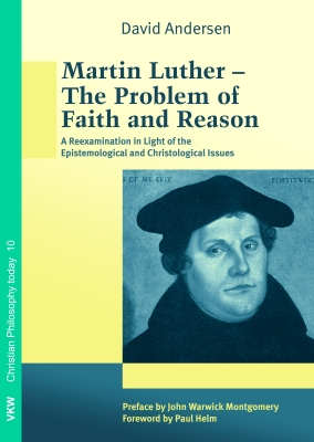 Martin Luther - The Problem of Faith and Reason