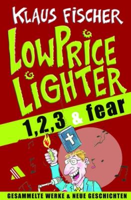 Die LowPriceLighter 1,2,3 & fear