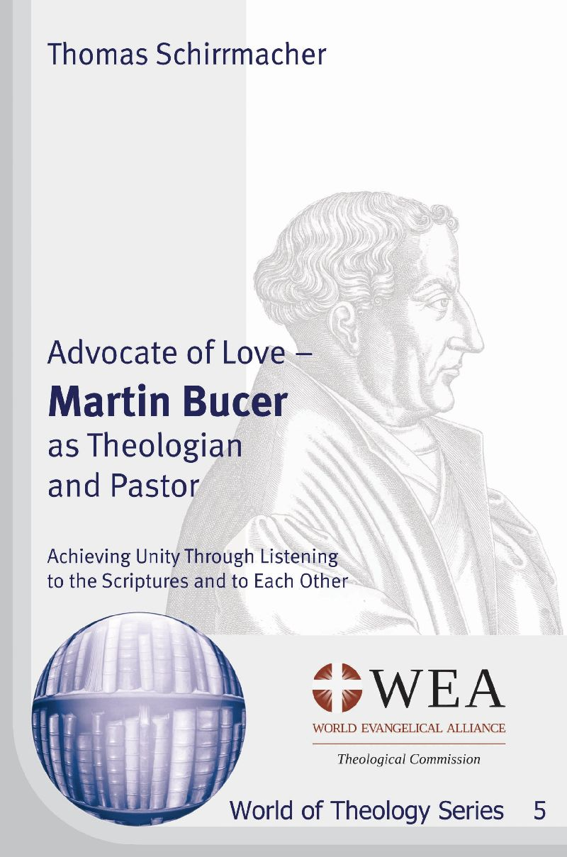Advocate of Love - Martin Bucer as Theologian and Pastor