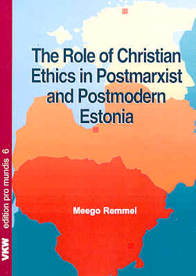 The Role of Christian Ethics in Postmarxist and Postmodern Estonia