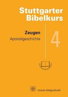 Stuttgarter Bibelkurs NT - Heft 4: Zeugen