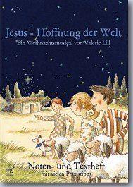 Jesus - Hoffnung der Welt - Lieder- und Regieheft