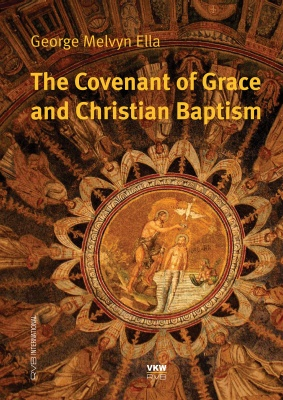 The Convenant of Grace and Christian Baptism