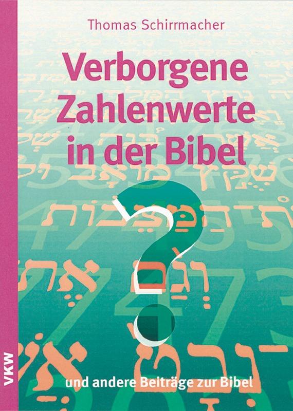 Verborgene Zahlenwerte in der Bibel?