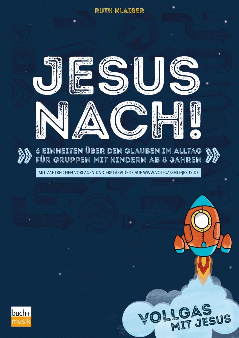 Jesus nach! - Vollgas mit Jesus