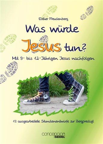 Was würde Jesus tun?