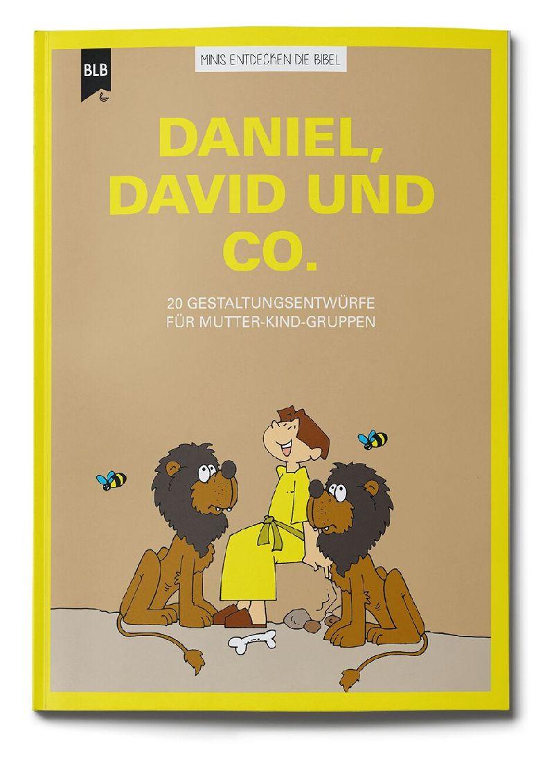 Daniel, David und Co.