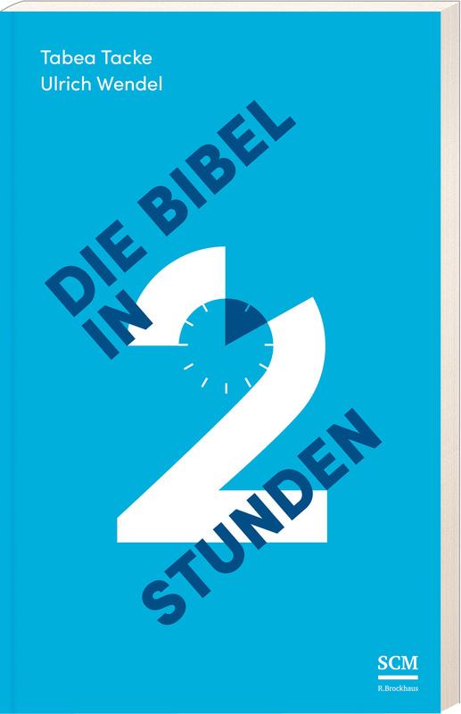 Die Bibel in zwei Stunden