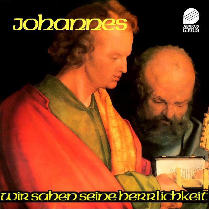 Johannes - Oratorium Wir sahen seine Herrlichkeit