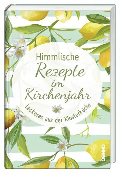Himmlische Rezepte im Kirchenjahr