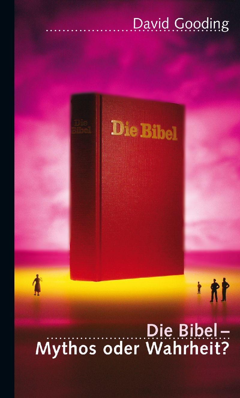 Die Bibel - Mythos oder Wahrheit?