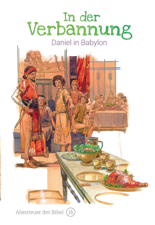In der Verbannung - Daniel in Babylon