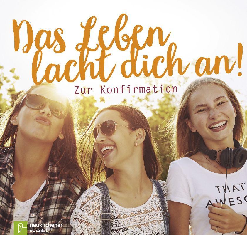 Das Leben lacht dich an!