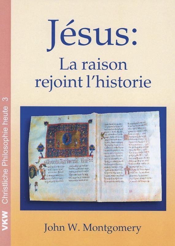 Jésus: La raison rejoint l'historie