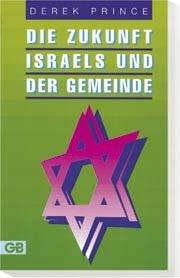 Die Zukunft Israels und der Gemeinde