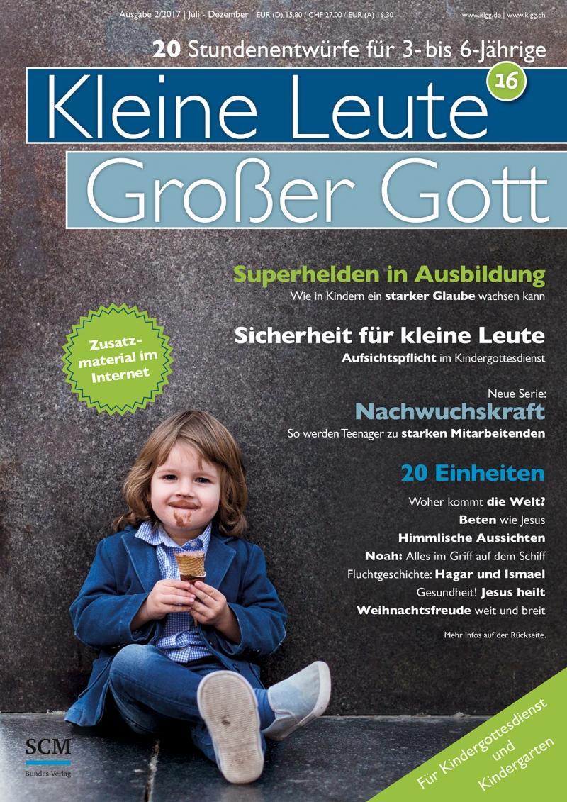 Kleine Leute - Großer Gott 02/2017