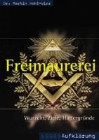 Freimaurerei - Wurzeln, Ziele, Hintergründe