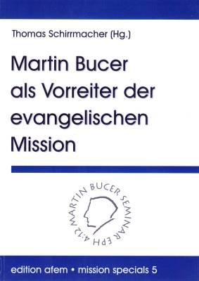 Martin Bucer als Vorreiter der Mission