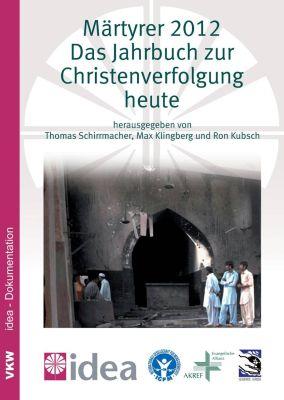 Märtyrer 2012 - Das Jahrbuch zur Christenverfolgung heute