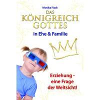 Das Königreich Gottes in Ehe & Familie
