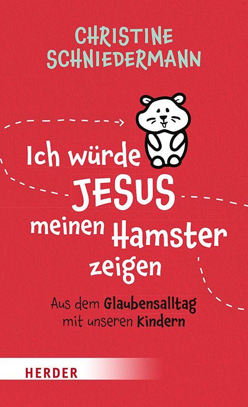 Ich würde Jesus meinen Hamster zeigen