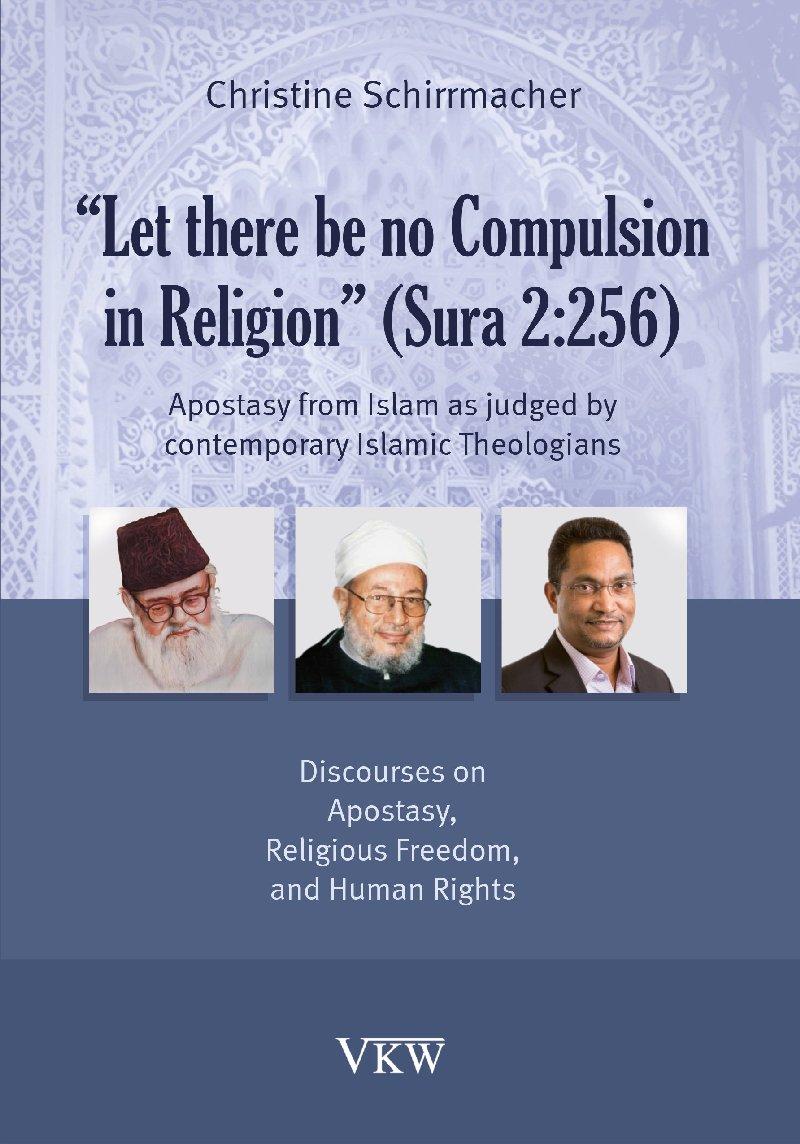 """Let there be no Compulsion in Religion"" (Sura 2:256)"