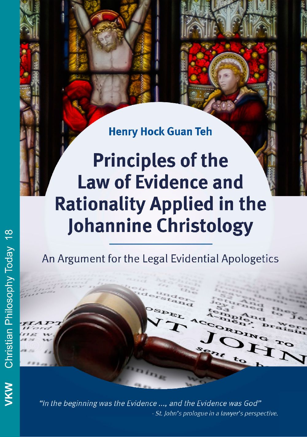 Principles of the Law of Evidence and Rationality Applied in the Johannine Chriy