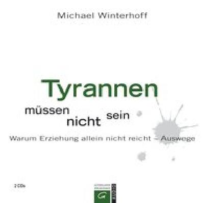 Tyrannen müssen nicht sein - Hörbuch