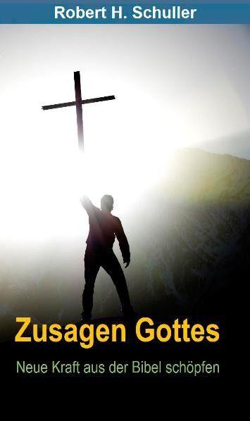 Zusagen Gottes - Neue Kraft aus der Bibel schöpfen
