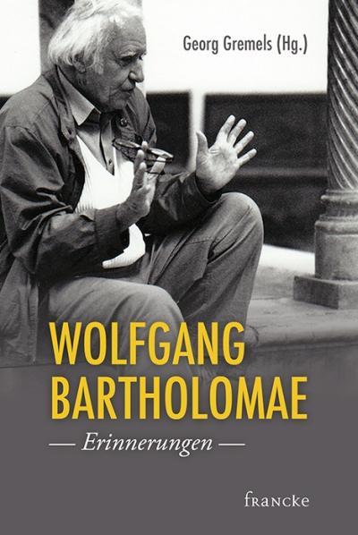Wolfgang Bartholomae - Erinnerungen