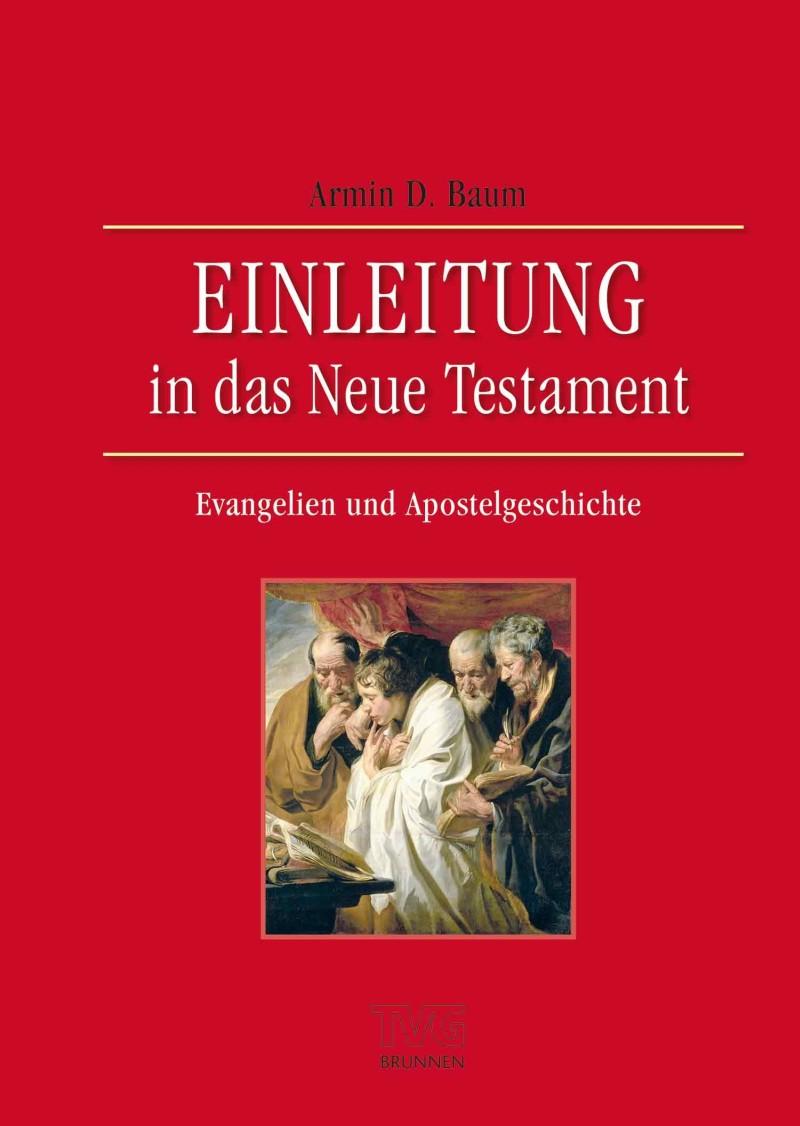 Einleitung in das Neue Testament - Evangelien und Apostelgeschichte