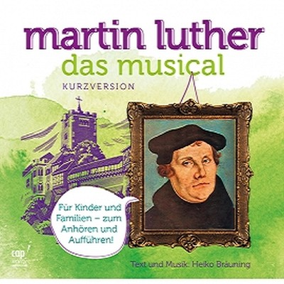 Martin Luther - Das Musical - Kurzversion