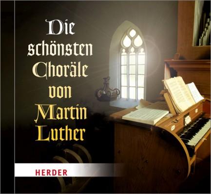 Die schönsten Choräle von Martin Luther
