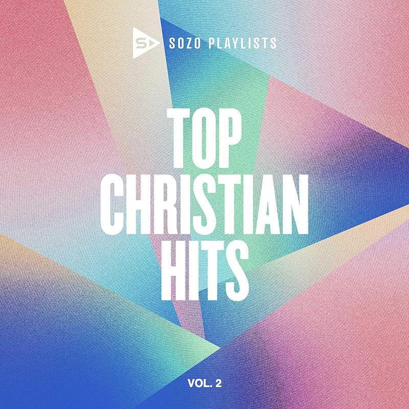SOZO Playlists: Top Christian Hits Volume 2