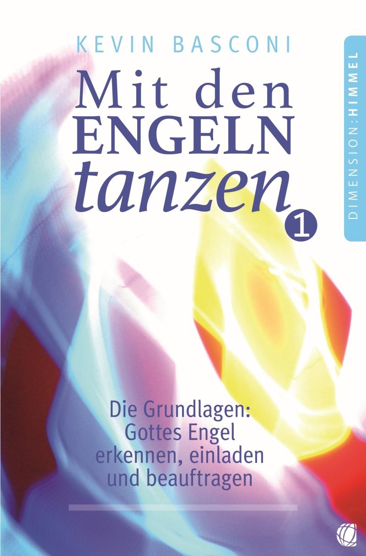 Mit den Engeln tanzen - Band 1